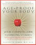 Age-Proof Your Body Your Complete Guide to Lifelong Vitality