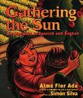 Gathering the Sun / Recogiendo El Sol Un Abecedar An Alphabet in Spanish and English