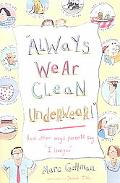 Always Wear Clean Underwear And Other Ways Parents Say I Love You
