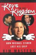 Keys to the Kingdom: How Michael Eisner Lost His Grip