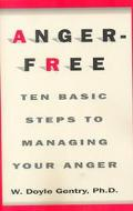 Anger-Free Ten Basic Steps to Managing Your Anger