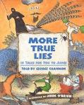 More True Lies 18 Tales for You to Judge