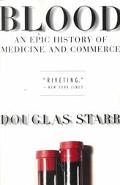 Blood An Epic History of Medicine and Commerce