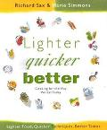 Lighter Quicker Better Cooking for the Way We Eat Today