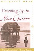 Growing Up in New Guinea A Comparative Study of Primitive Education