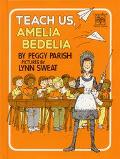 Teach Us Amelia Bedelia
