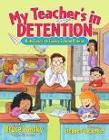 My Teacher's in Detention More Kids' Favorite Funny School Poems