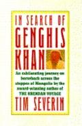 In Search of Genghis Khan: An Exhilarating Journey on Horseback across the Steppes of Mongol...