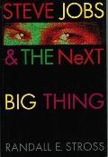 Black Magic: Steve Jobs and the Next Big Thing - Randall E. Stross - Hardcover