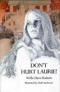 Don't Hurt Laurie, Vol. 1 - Willo Davis Roberts - Hardcover - 1st ed