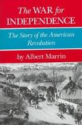 War for Independence: The Story of the American Revolution - Albert Marrin - Hardcover - 1st ed