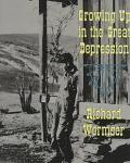 Growing up in the Great Depression - Richard L. Wormser