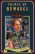 Prince of Humbugs: A Life of P. T. Barnum