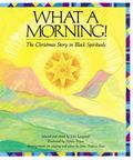 What a Morning!: The Christmas Story in Black Spirituals - John Langstaff - Hardcover