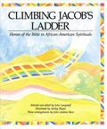 Climbing Jacob's Ladder: Heroes of the Bible in African-American Spirituals - John Langstaff...