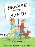 Beware of the Aunts! - Pat Thomson - Hardcover - 1st American ed