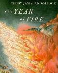 The Year of Fire - Teddy Jam - Hardcover - 1st U.S. ed