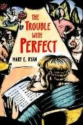 Trouble with Perfect