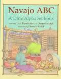 Navajo ABC: A Dine Alphabet Book - Eleanor Schick