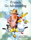 Friends Go Adventuring - Helme Heine - Hardcover - 1st U.S. ed