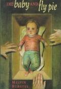 Baby and Fly Pie: Could a Kidnapped Baby Be the Key to a Better Life for Three Homeless Kids?