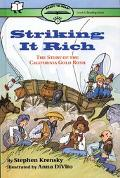 Striking It Rich: The Story of the California Gold Rush