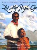 Let My People Go Bible Stories Told by a Freeman of Color to His Daughter, Charlotte, in Cha...