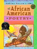 Ashley Bryan's ABC of African American Poetry A Jean Karl Book