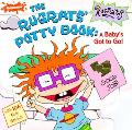 Rugrats' Potty Book A Baby's Got to Go!