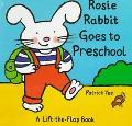 Rosie Rabbit Goes to Playschool - Patrick Yee - Hardcover - LIFTFLAP