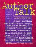 Author Talk Conversations With Judy Blume, Bruce Brooks, Karen Cushman, Russell Freedman, Le...
