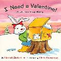 I Need a Valentine A Lift-The-Flap Story
