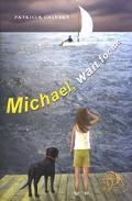 Michael, Wait for Me - Patricia Calvert - Hardcover - 1 ED