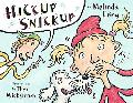 Hiccup Snickup - Melinda Long - Hardcover - 1 ED