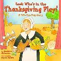 Look Who's in the Thanksgiving Play! A Lift-The-Flap Story