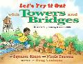 Let's Try It Out With Towers and Bridges Hands-On Early-Learning Science Activities