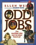 Odd Jobs: The Wackiest Jobs You've Never Heard Of - Ellen Weiss - Paperback