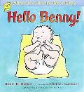 Hello Benny! What It's Like to Be a Baby