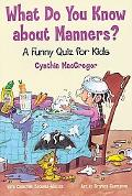 What Do You Know About Manners A Funny Quiz for Kids