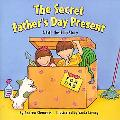 Secret Father's Day Present A Lift-The-Flap Story