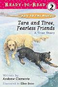 Tara and Tiree, Fearless Friends A True Story