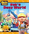 Bob's Busy World A Lift-The-Flap Book With 43 Flaps