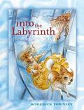 Into the Labyrinth A Novel