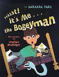 Psssst! It's Me... the Bogeyman