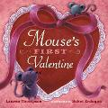 Mouse's First Valentine - Lauren Thompson