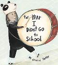 Year I Didn't Go to School
