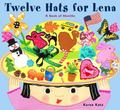 Twelve Hats for Lena A Book of Months
