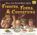 What You Never Knew About Fingers, Forks, and Chopsticks