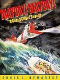 Mayday! Mayday A Coast Guard Rescue