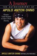 Journey The Autobiography of Apolo Anton Ohno